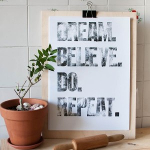rustic vintage home decoration interior styling letterpress inspirational poster dream believe do repeat